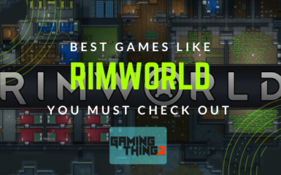 Best Games Like RimWorld you must Check Out!