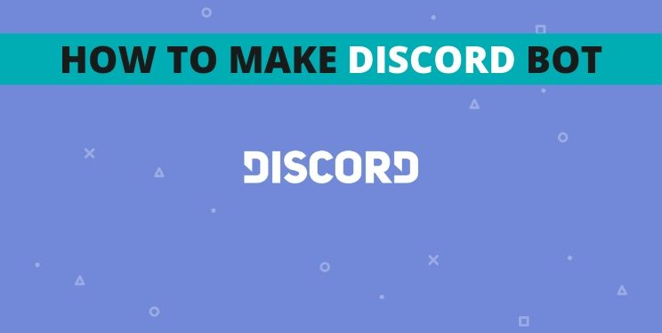 How To Make a Discord Bot in The Simplest Way!