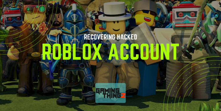 Recovering Hacked Roblox Account