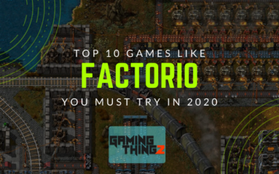 Top 10 Games Like Factorio You Must Try in 2020