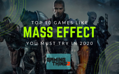 Top 10 Games Like Mass Effect You Must Try in 2020