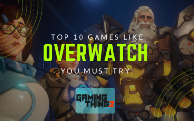Top 10 Games Like Overwatch You Must Try in 2020