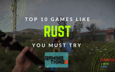 Top 10 Games Like Rust You Must Try!