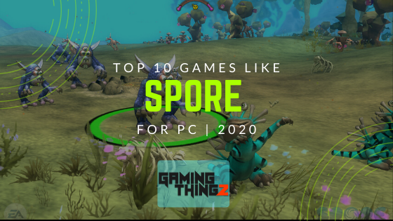 Top 10 Games Like Spore for PC | 2020