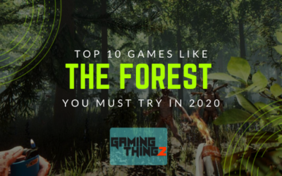 Top 10 Games Like The Forest You Must Try in 2020