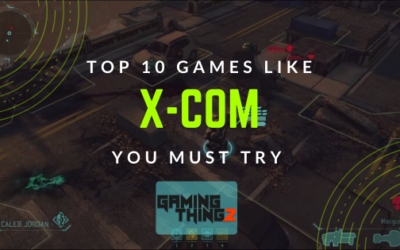 Top 10 Games Like X-COM That You Must Try!
