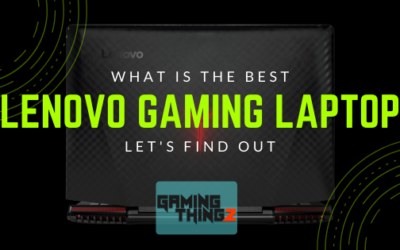 Which Is The Best Lenovo Gaming Laptop? Let's Find Out.