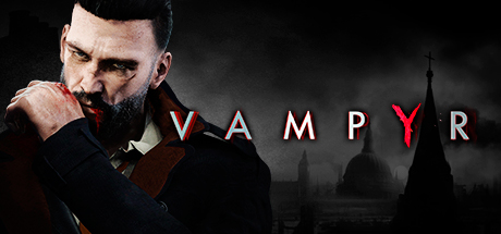 10 Vampyr Tips And Tricks to Amp Up Your Vamp! 1